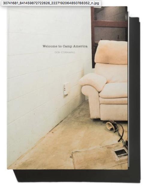 Debi Cornwall,《Welcome to Camp America.》出版社:Radius Books,160頁,70張圖片。