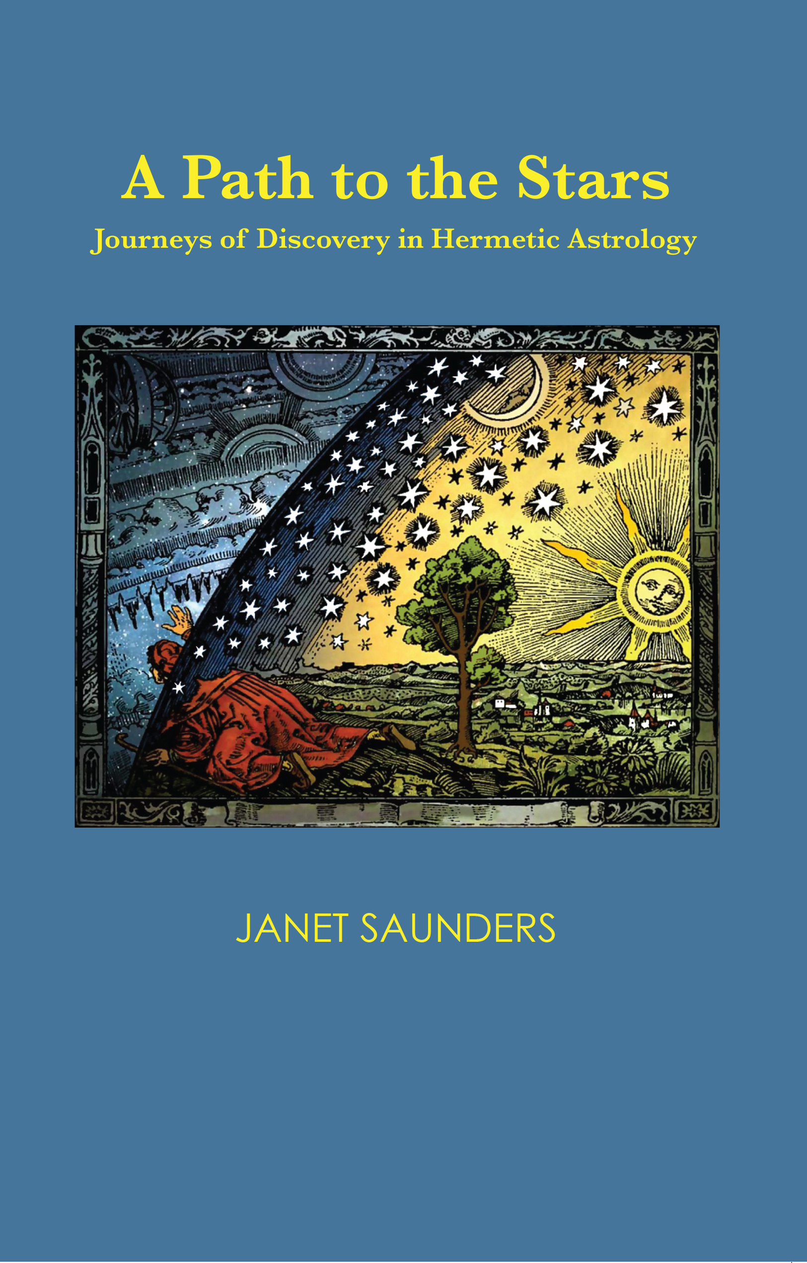 Hermetic Astrology is the theme of Janet Saunders' first book