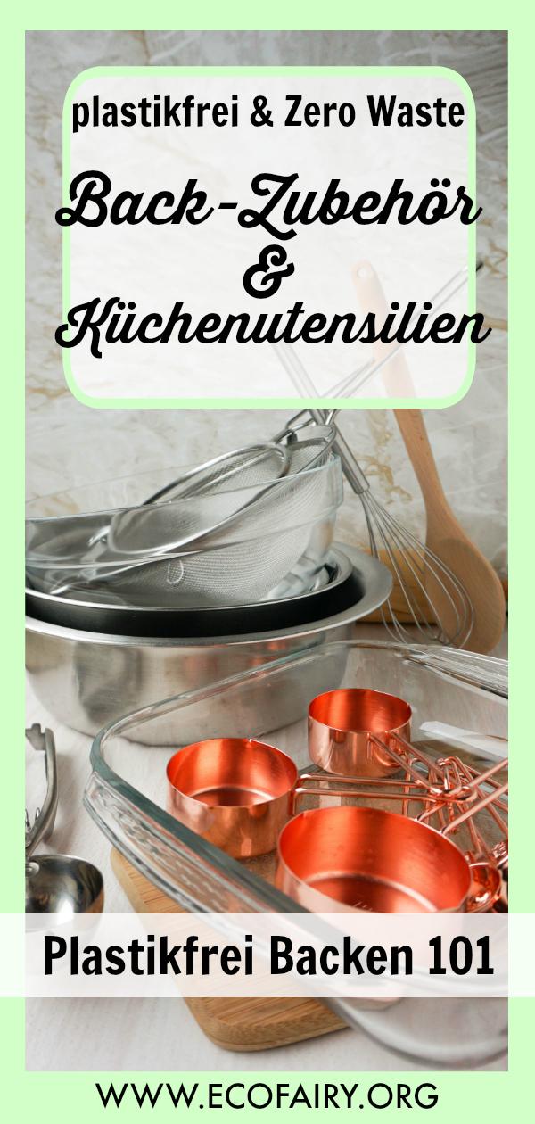 Plastikfrei Backen 101 - meine Tipps für nachhaltigere Back-Utensilien und Küchenzubehör Pin.jpg