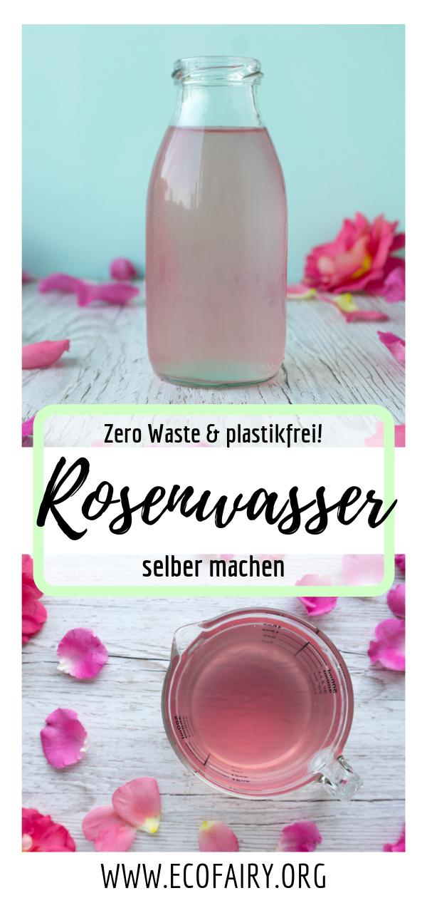 Rosenwasser selber machen aus nur 2 Zutaten - Zero Waste & plastikfrei Pin.png