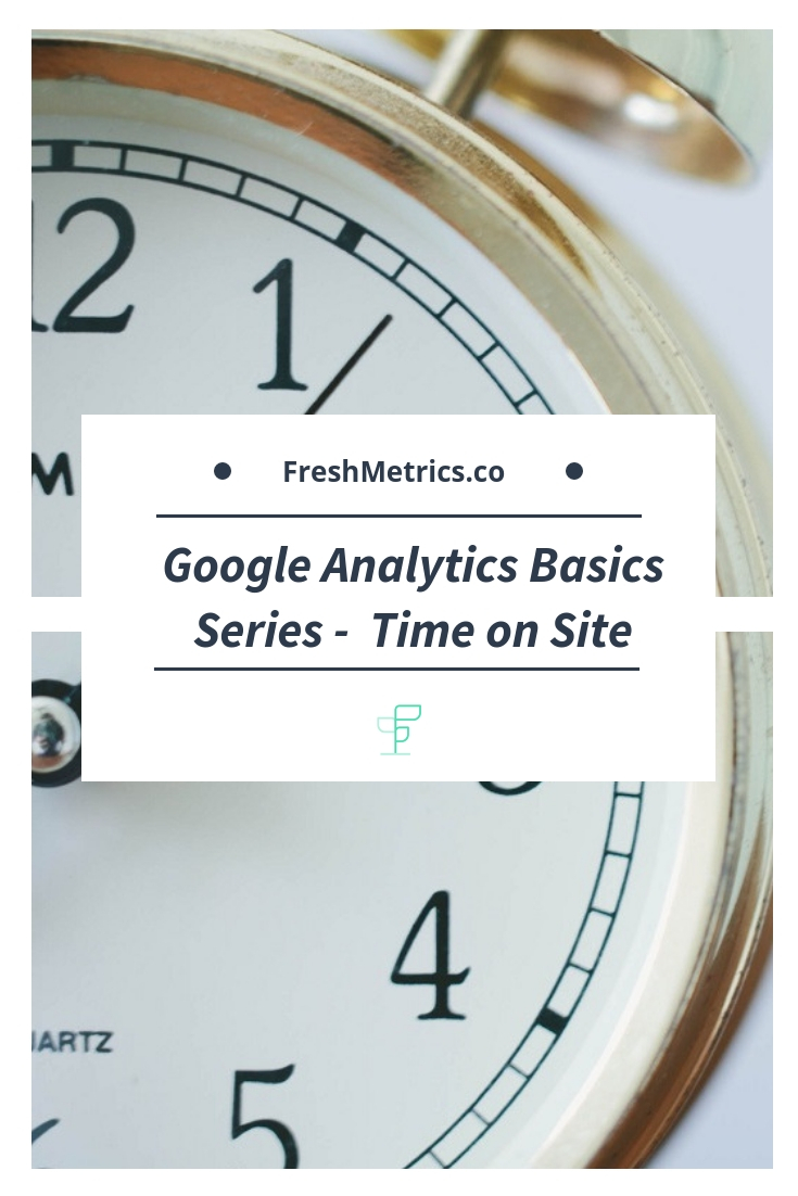 Blog - Google Analytics Basics - Time Metrics.jpg