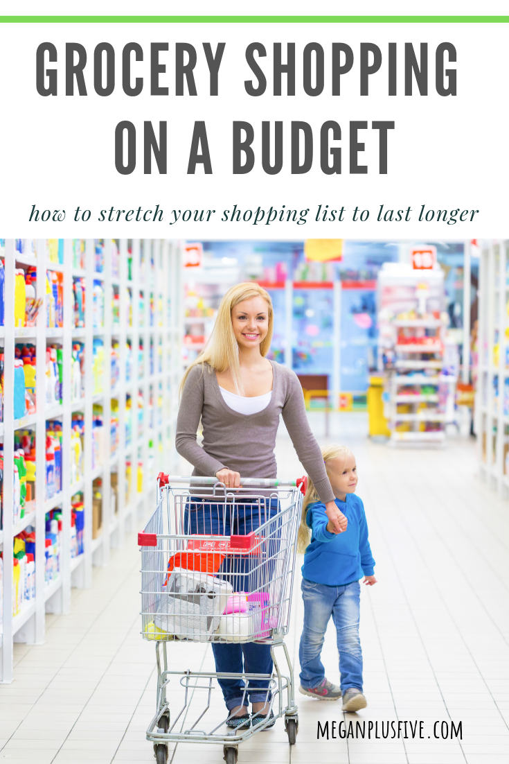 grocery shopping on a budget, how to stretch your grocery list to last longer