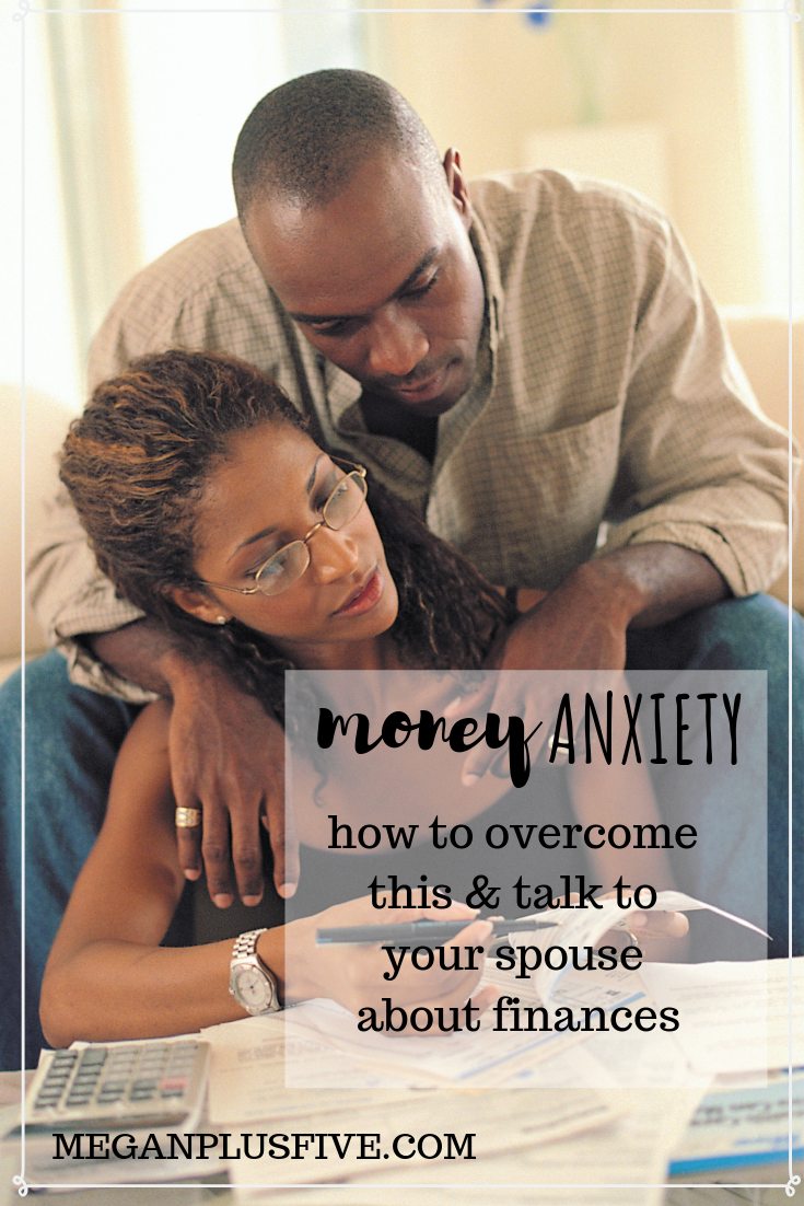 money anxiety, how to overcome this and talk to yo0ur spouse about finances