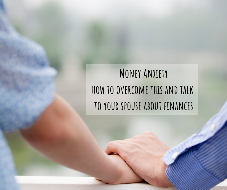 Money Anxiety how to overcome this and talk to your spouse about finances
