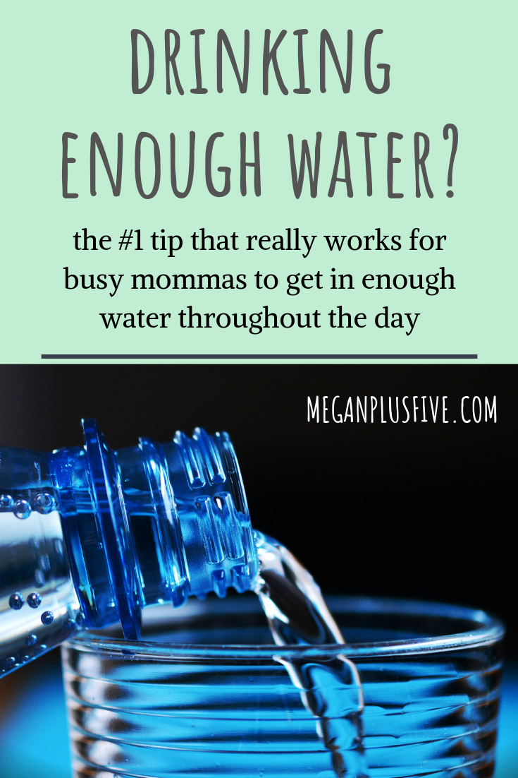 Drinking enough water when you're a busy momma, the #1 tip that really works
