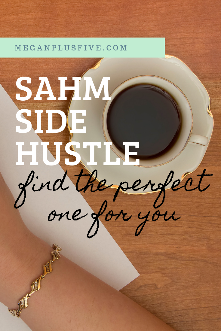 SAHM side hustle, find the perfect one for you