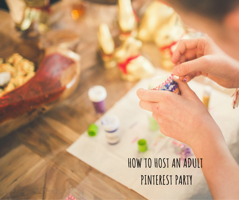 How to host an adult Pinterest party
