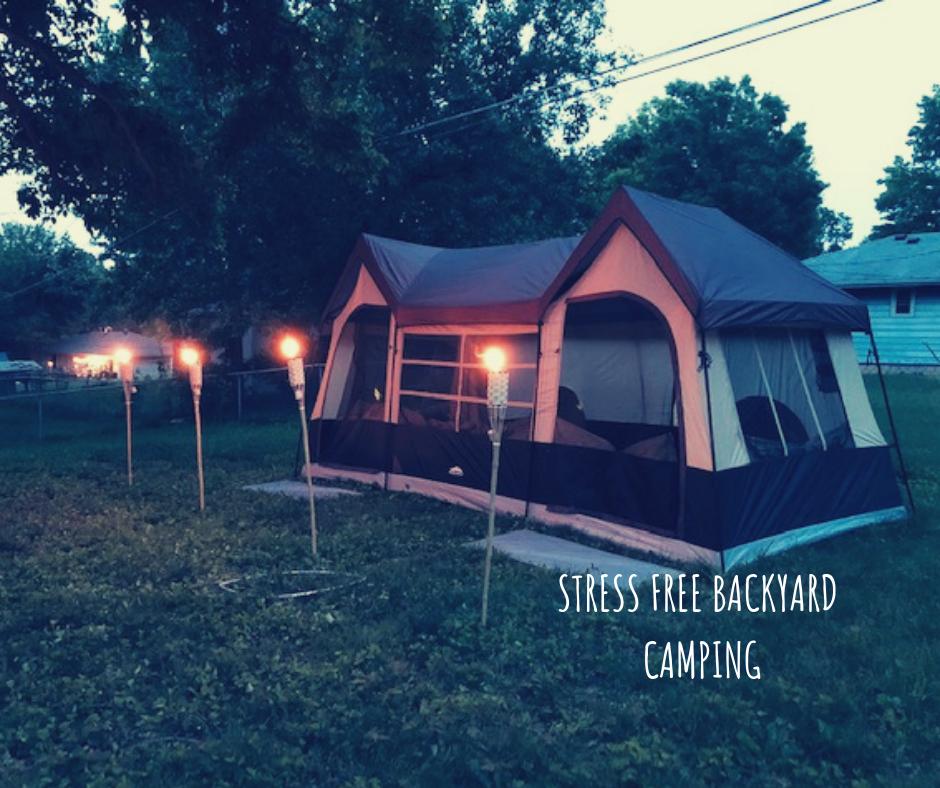 Stress free backyard camping