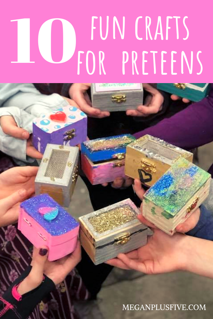 10 fun crafts for preteens, by a preteen