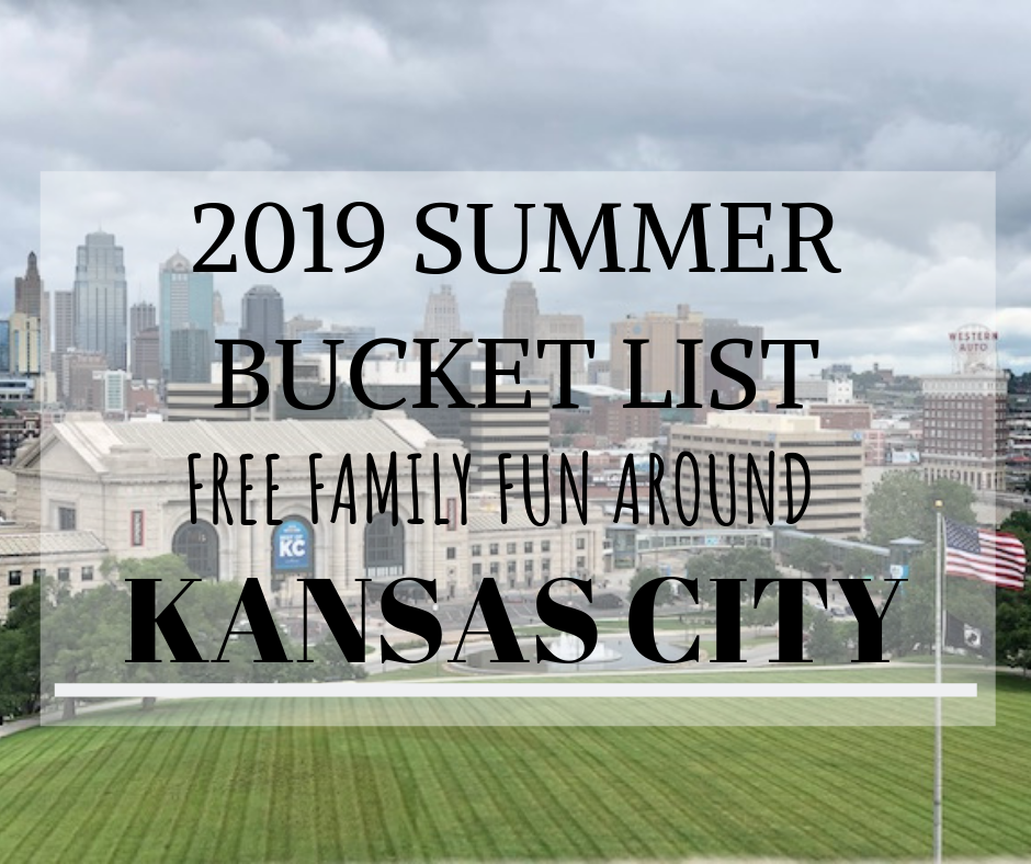 Summer 2019 Bucket List FREE things to do in KC