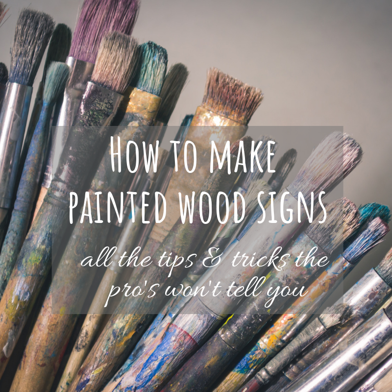 How to make hand painted wood signs like a pro