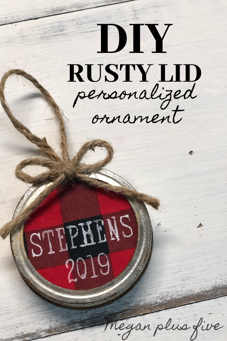 DIY Rusty Lid Personalized Ornament. How to make a Christmas ornament from an old canning jar lid. Using buffalo plaid to make a rustic Christmas tree ornament