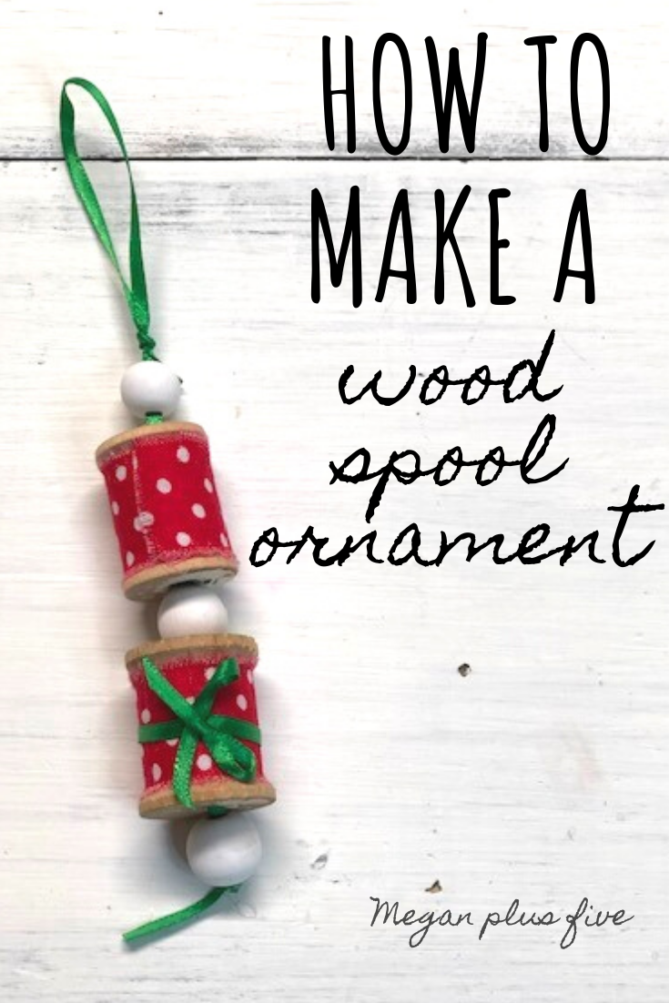 Easy Christmas ornament. How to make an upcycled wood spool Christmas ornament. Simple ornanments to DIY at home with the kids.