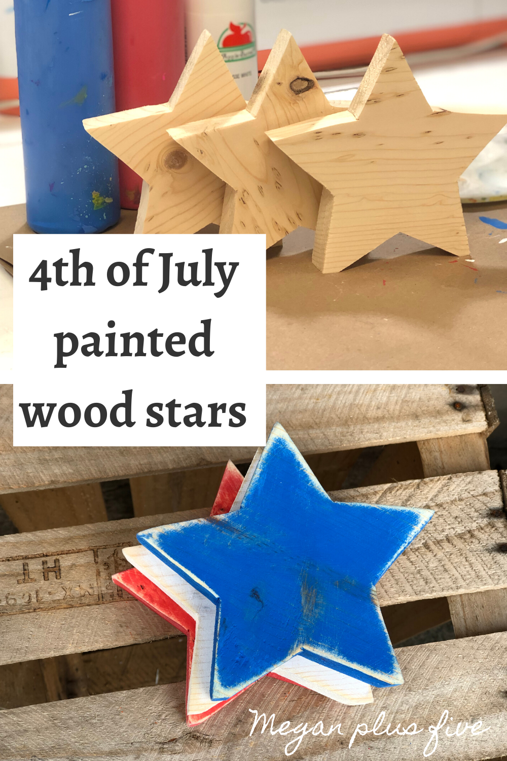Diy 4th Of July Painted Wood Stars Megan Plus Five