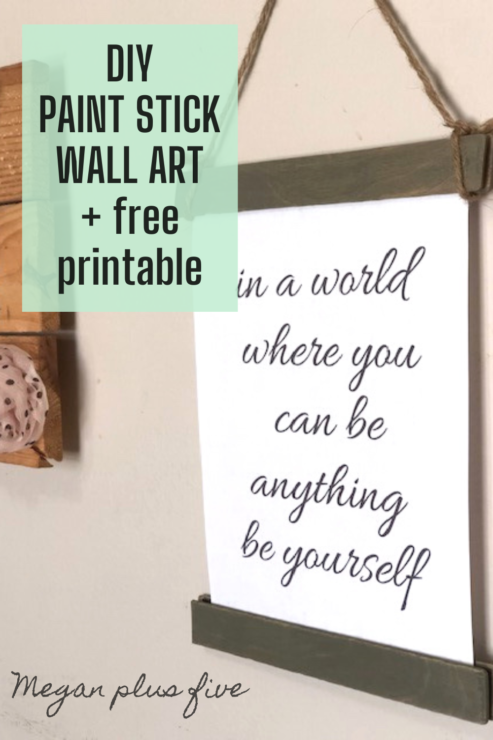 How to make interchangable printed wall art at home using paint sticks. DIY stir stick wall art. Print from home computer to make beautiful and rustic wall hangings for cheap. DIY farmhouse stir stick decor.