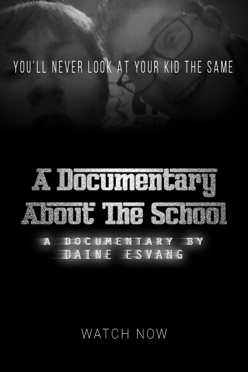 A Documentary About the School - A Documentary About the School gives an inside look at the school system from a student's perspective.