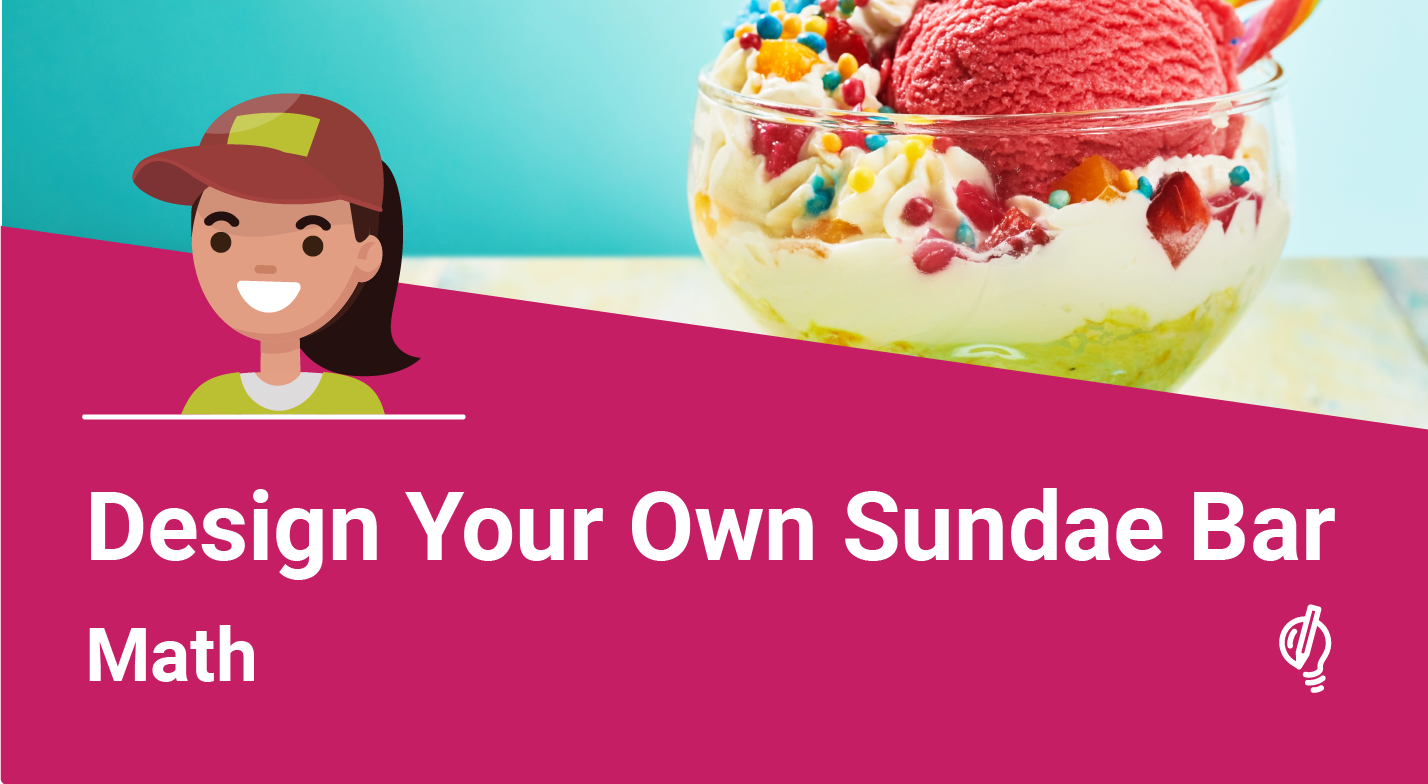 - This summer, you've bought a make your own sundae bar! You'll calculate costs of ice cream, delicious toppings and supplies to determine a profit.Food | The Number System