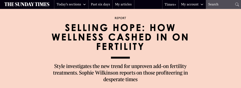 Check out the full article here:  Selling Hope: How Wellness Cashed In On Fertility