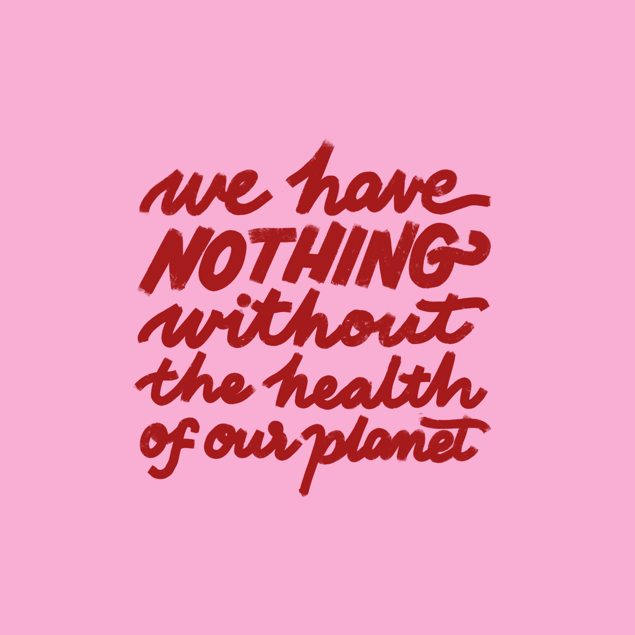 nothingwithoutthehealthofourplanet.png