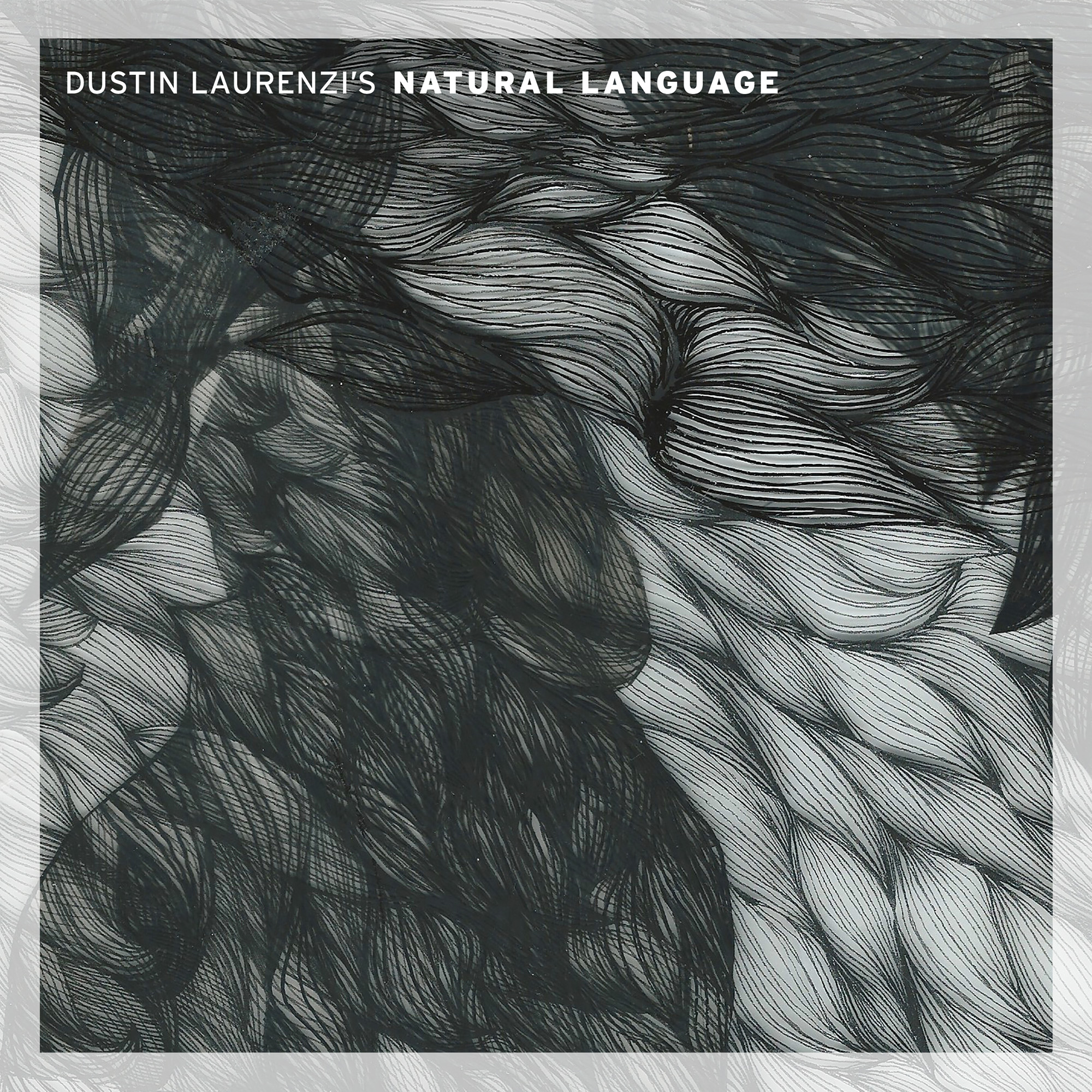 Dustin Laurenzi's Natural Language - S/T (2016)