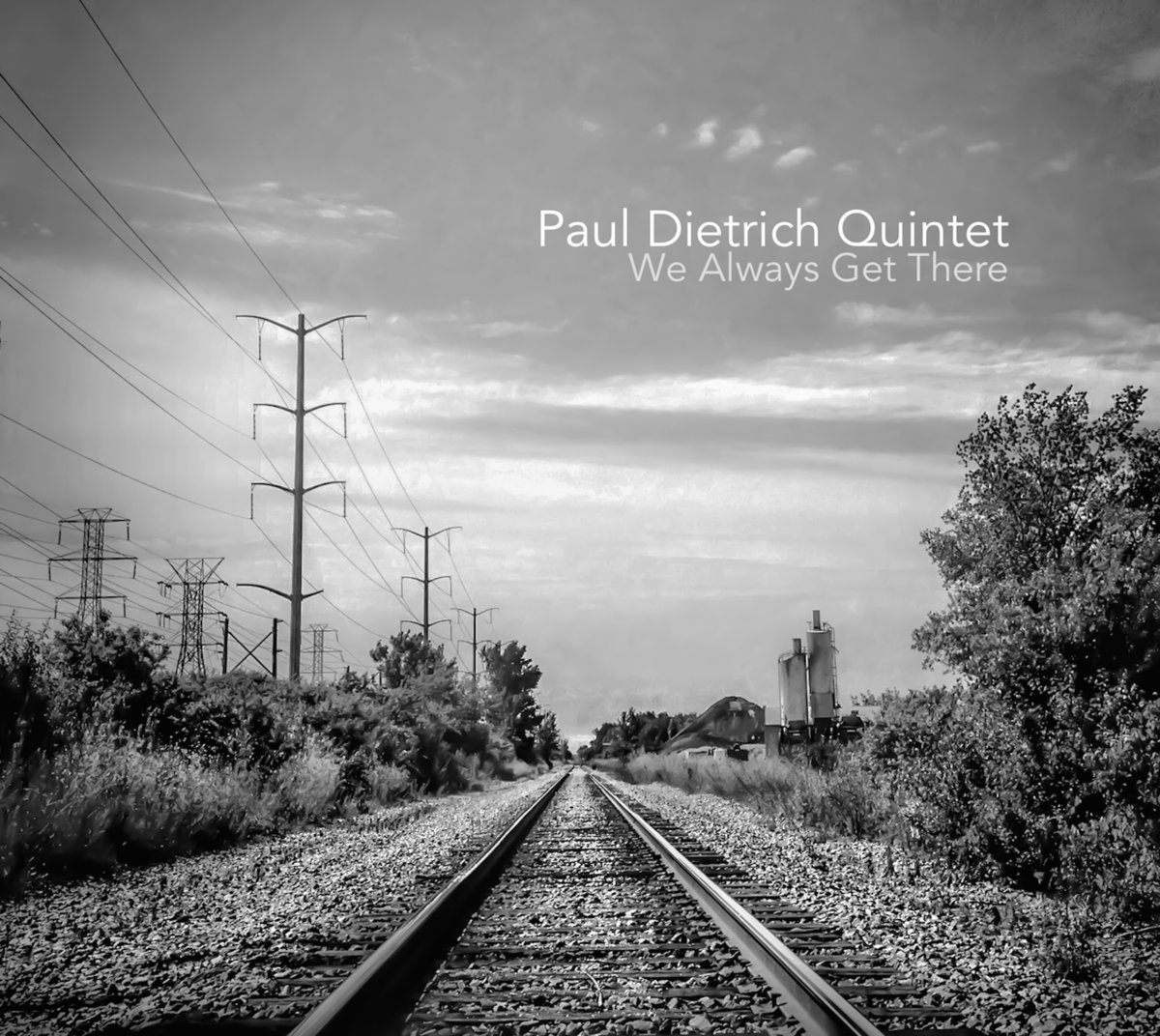 Paul Dietrich Quintet - We Always Get There (2014)
