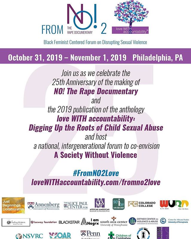 #FromNO2Love: Black Feminist Centered Forum on Disrupting Sexual Violence, October 31, 2019 - November 1, 2019, Philadelphia http://lovewithaccountability.com/fromno2love It is FREE, wheelchair accessible and ASL interpreters.