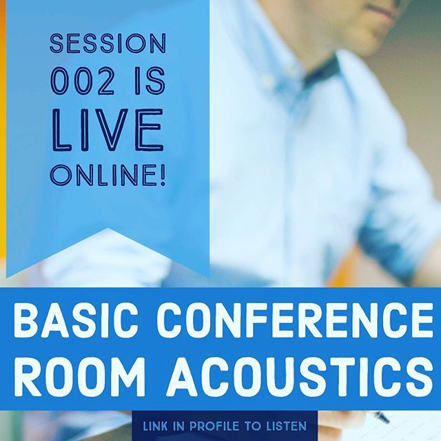 New Session is up featuring acoustics guy @noblethomas8 talking the basics of conf room #acoustics for all of our #avtweeps . .  Check out the link in our bio to listen!