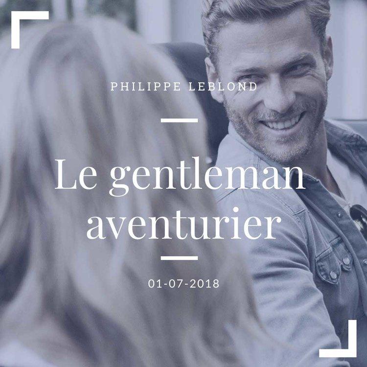Le gentleman aventurier - Philippe Leblond