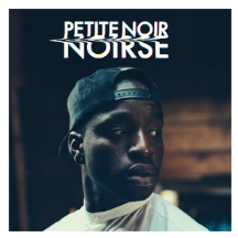 Petite Noir - Noirse - Single - Engineer/Guitar/Synth