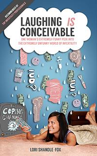 Laughing  IS  Conceivable: One Woman's Extremely Funny Peek into the Extremely Unfunny World of Infertility  https://www.amazon.com//dp/B007G9X19A/   (disponible en Espanol- La Risa  ES  Concebible  https://www.amazon.com//dp/B018Y136Y8/ )
