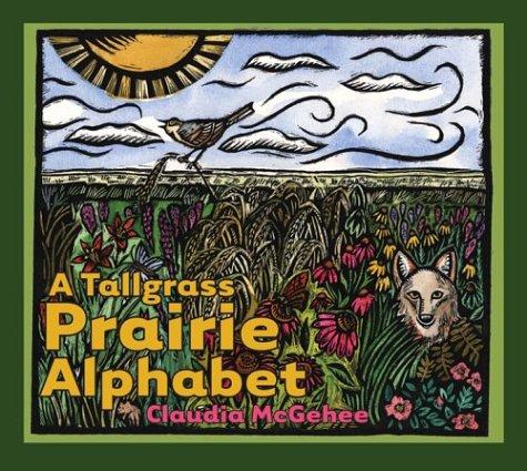 A Tallgrass Prairie Alphabet  by Claudia McGehee