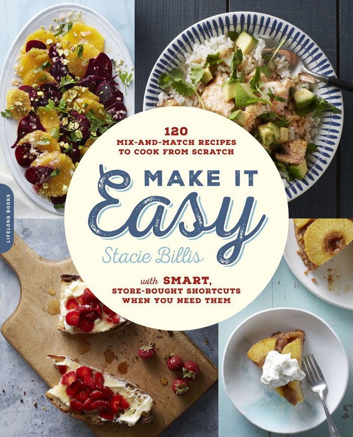 Make It Easy: A favorite go-to family cookbook by Stacie Billis | Didn't I Just Feed You podcast