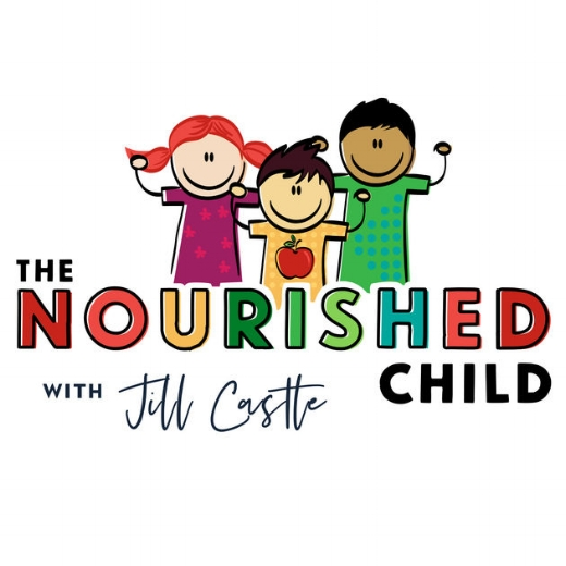 The Nourished Child podcast with child nutrition expert Jill Castle | Didn't I Just Feed You podcast