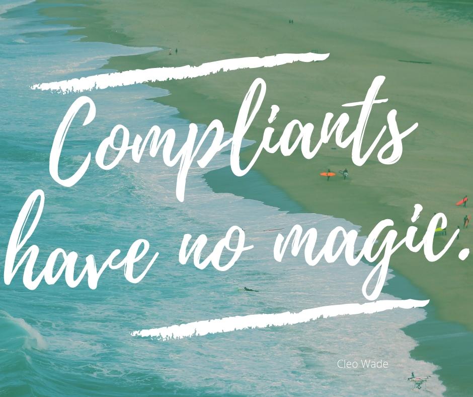 Compliants have no magic..jpg