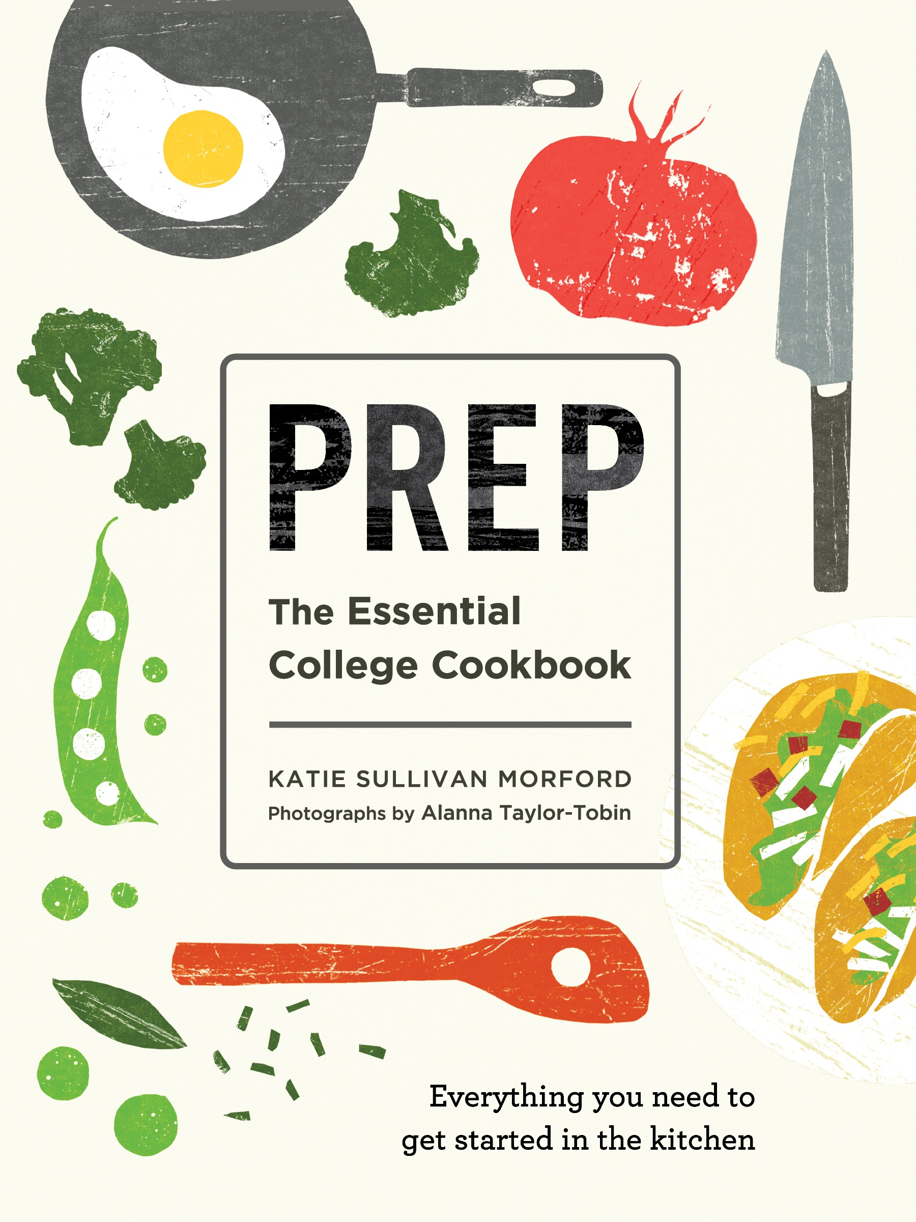 Prep%3A+The+Essential+College+Cookbook+-+and+one+that+we+think+every+home+cook+should+have+to+teach+their+kids+%28and+spouse%3F%21%29+how+to+cook%2C+by+Katie+Morford+%7C+Didn%27t+I+Just+Feed+You%2C+a+food+podcast+for+parents