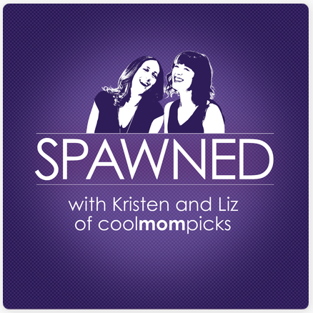 Spawned Podcast: a parenting podcast with Kristen and Liz of Cool Mom Picks | Didn't I Just Feed You