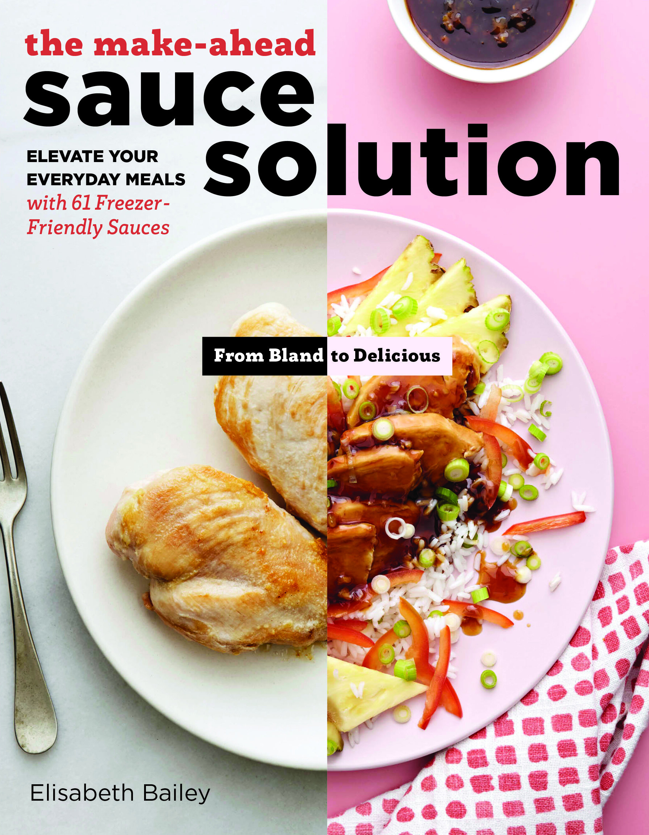 The Make-Ahead Sauce Solution cookbook by Elisabeth Bailey | Didn't I Just Feed You, a food podcast for parents (even the ones who hate to cook)