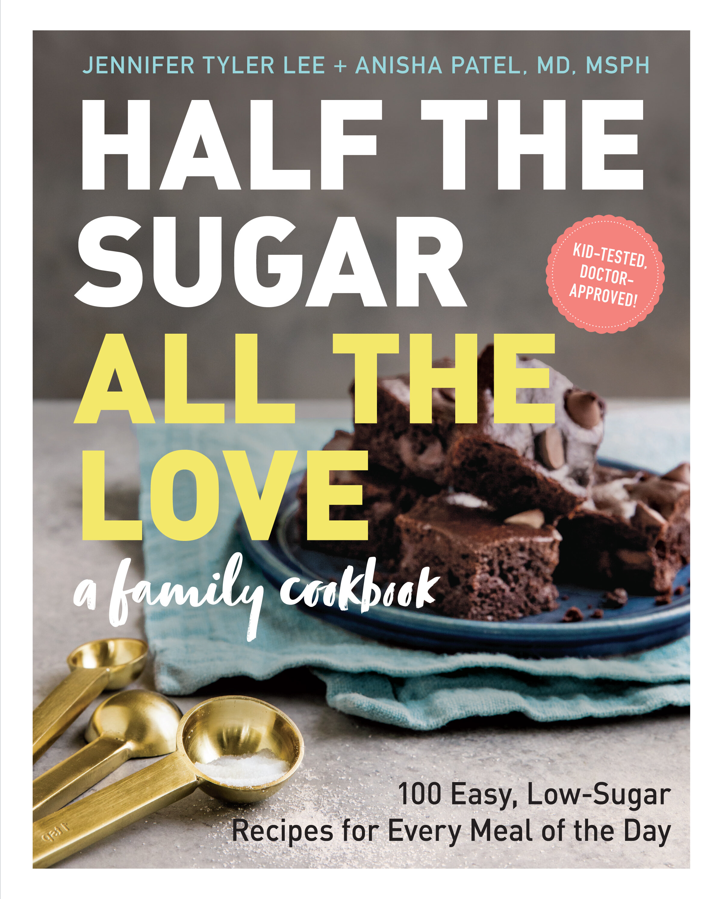 Half the Sugar, All the Love: A Family Cookbook by Jennifer Tyler Lee | Didn't I Just Feed You, a food podcast for parents (even the ones who hate to cook!)