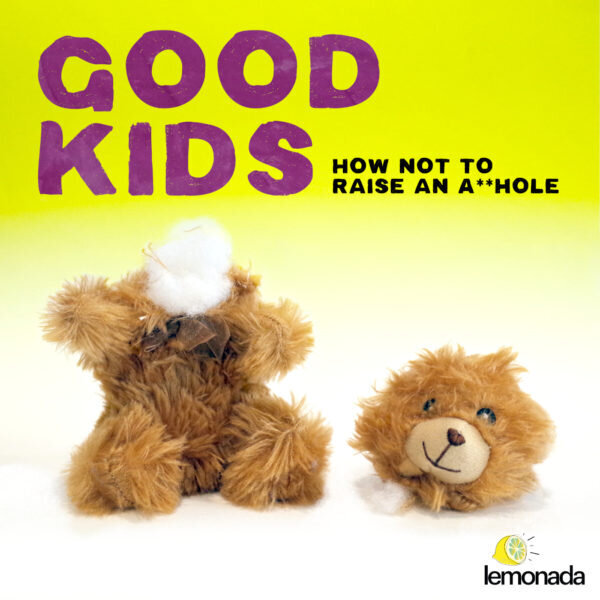 Your next podcast listen: How Not to Raise an Asshole by Lemonada Media | featured at Didn't I Just Feed You, a food podcast for parents