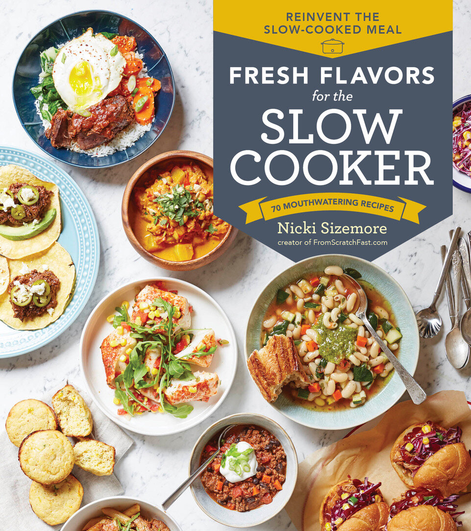 Fresh Flavors for the Slow Cooker: 70 Mouthwatering Recipes by Nicki Sizemore | Didn't I Just Feed You, a food podcast for parents (even the ones who hate to cook)
