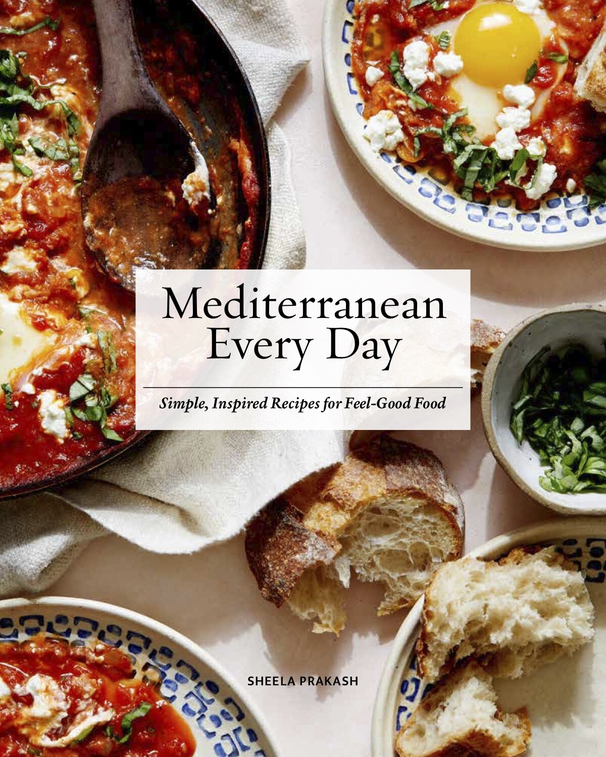 Mediterranean Every Day: Simple, Inspired Recipes for Feel-Good Food by Sheela Prakash | featured on Didn't I Just Feed You, a food podcast for parents