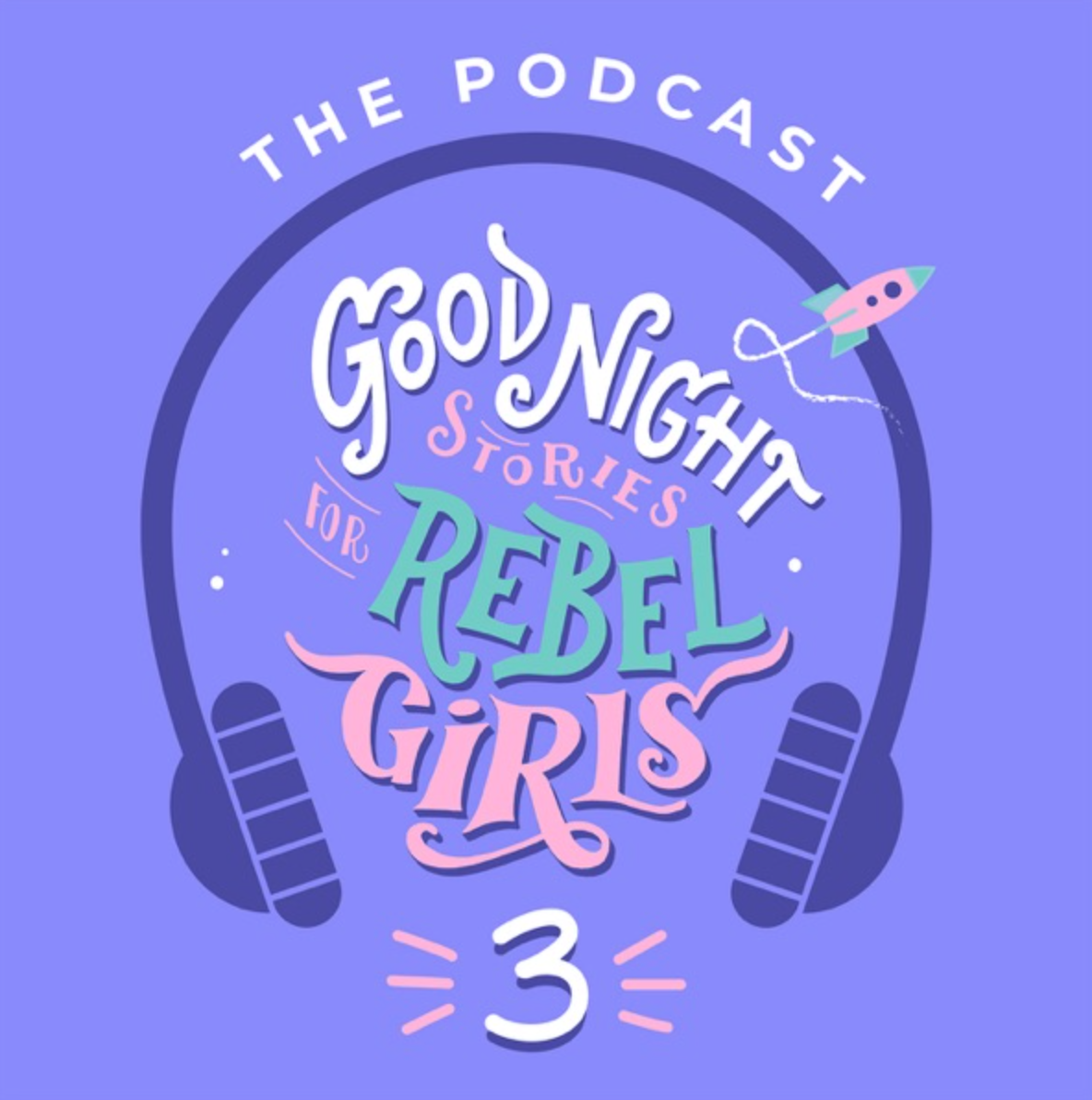 Check out the new season of the Good Night Stories for Rebel Girls podcast