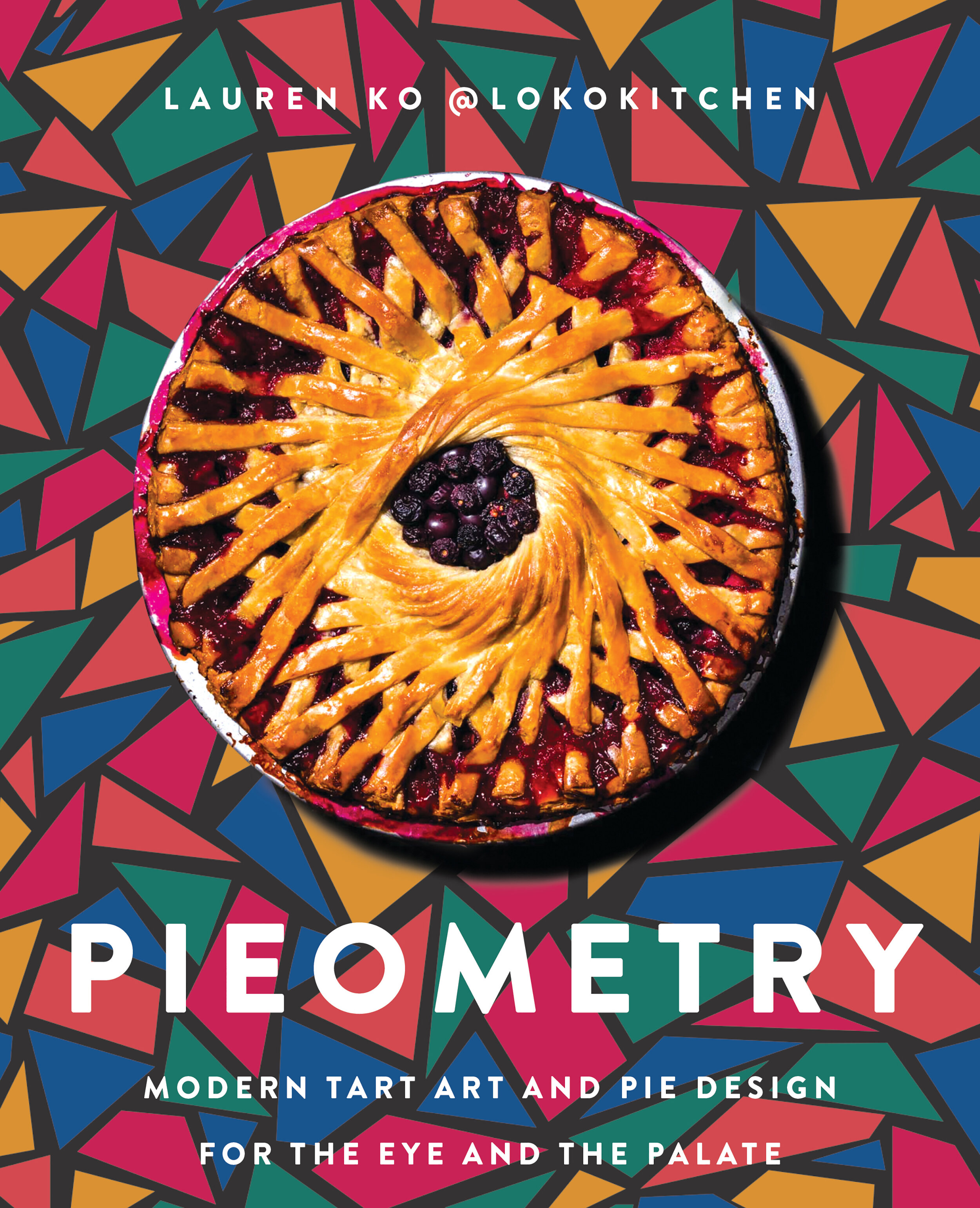 PIEOMETRY, a new cookbook by Lauren Ko of @lokokitchen | Didn't I Just Feed You, a food podcast for parents, even the ones who don't love to cook