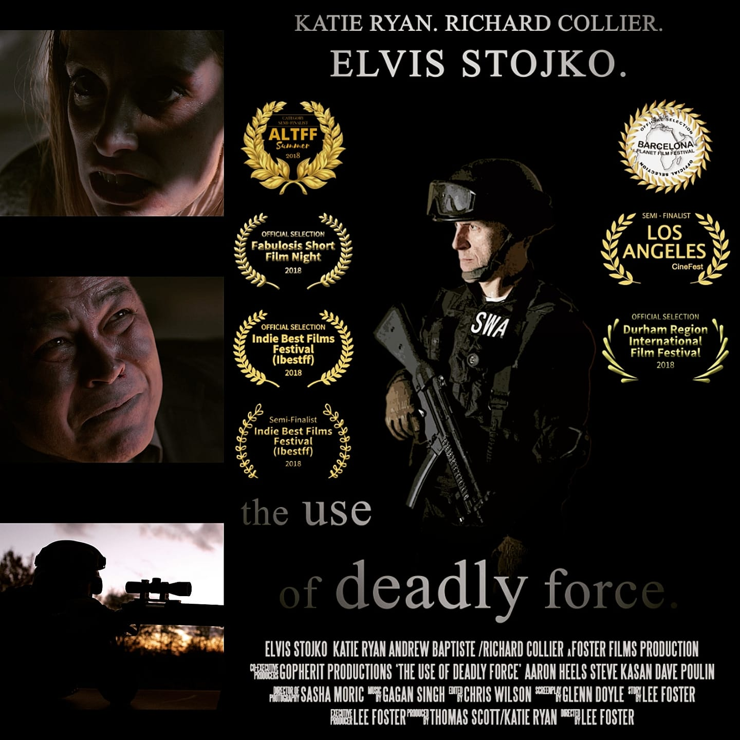 The Use of deadly Force  2017  foster films canada    original soundtrack and score  Nominated and Winner for Best Film 2018