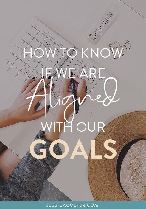 How To Know if We Are Aligned With Our Goals