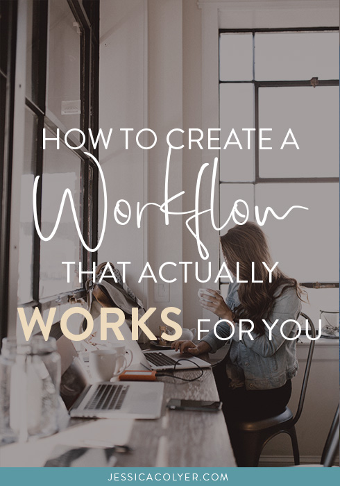 How to Create a Workflow that Actually Works For You