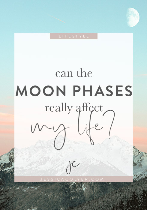 Can The Moon Phases Really Affect My Life? | Jessica Colyer Blog