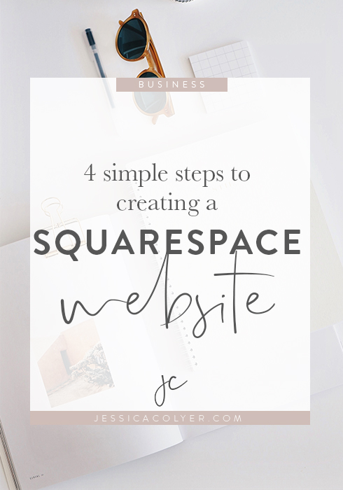 4 Simple Steps to Creating a Squarespace Website | Jessica Colyer