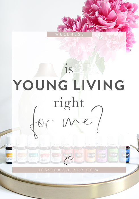 Is Young Living Right For Me? | Jessica Colyer Blog