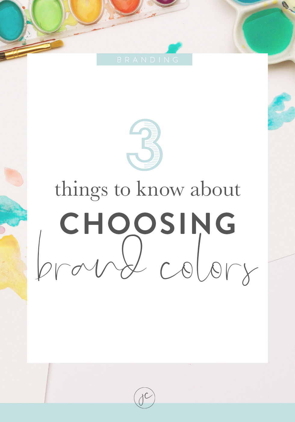 3 Things to Know About Choosing Brand Colors